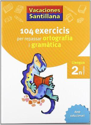 VACACIONES SANTILLANA 104 EXERCICIS PER REPASAR ORTOGRAFIA I GRAMATICA LLENGUA 2