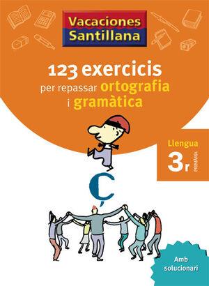 VACACIONES SANTILLANA 123 EXERCICIS PER REPASAR ORTOGRAFIA I GRAMATICA  LLENGUA