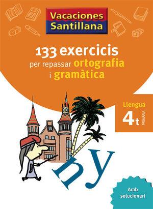 VACACIONES SANTILLANA 133 EXERCICIS PER REPASSAR ORTOGRAFIA I GRAMATICA LLENGUA