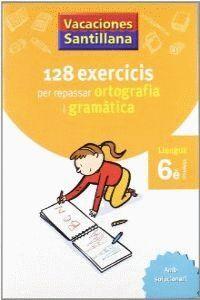 VACACIONES SANTILLANA 128 EXERCICIS PER REPASSAR ORTOGRAFIA I GRAMATICA LLENGUA