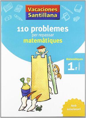 VACACIONES SANTILLANA 110 PROBLEMES PER REPASSAR MATEMATIQUES 1 PRIMARIA