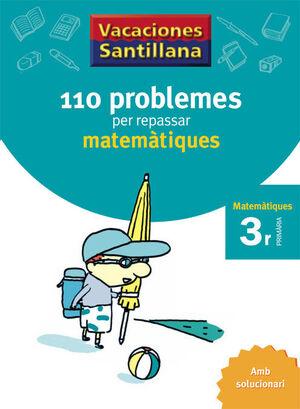 VACACIONES SANTILLANA 110 PROBLEMES PER REPASSAR MATEMATIQUES 3 PRIMARIA