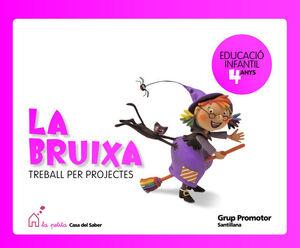 LA BRUIXA TREBALL PER PROJECTES 4 ANYS