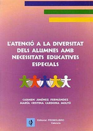 L'ATENCIÓ A LA DIVERSITAT DELS ALUMNES AMB NECESSITATS EDUCATIVES ESPECIALS