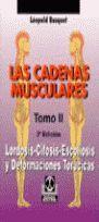 LAS CADENAS MUSCULARES TOMO II: LORDOSIS, CIFOSIS, ESCOLIOSIS Y DEFORMACIONES TORÁCICAS -BICOLOR-
