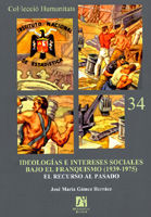 IDEOLOGÍAS E INTERESES SOCIALES BAJO EL FRANQUISMO (1939-1975) : EL RECURSO AL PASADO
