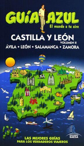 GUÍA AZUL CASTILLA Y LEÓN II : ÁVILA, LEÓN, SALAMANCA Y ZAMORA