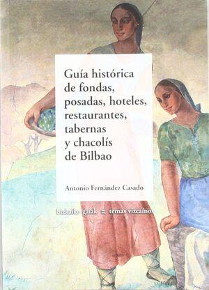 GUÍA HISTÓRICA DE FONDAS, POSADAS, HOTELES, RESTAURANTES, TABERNAS Y CHACOLÍS DE