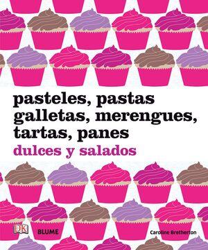 PASTELES, PASTAS, GALLETAS, MERENGUES, TARTAS, PANES DULCES Y SALADOS