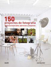 150 PROYECTOS DE FOTOGRAF¡A