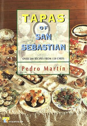 TAPAS OF SAN SEBASTIAN. OVER 500 RECIPES FROM 150 CHEFS