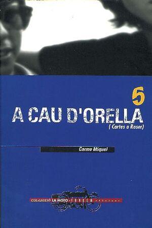 A CAU D'ORELLA. CARTES A ROSER