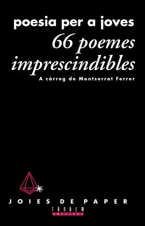 66 POEMES IMPRESCINDIBLES: POESIA PER A JOVES
