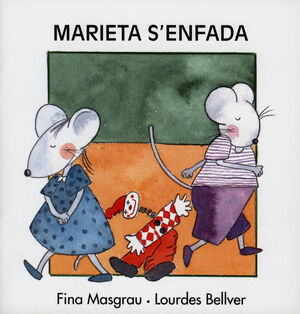 MARIETA S'ENFADA