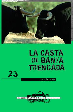 LA CASTA DE BANYA TRENCADA