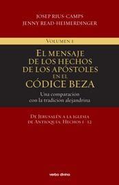 EL MENSAJE DE LOS HECHOS DE LOS APÓSTOLES EN EL CÓDICE BEZA (VOLUMEN 1)
