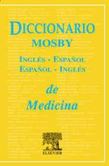 DICCIONARIO MOSBY DE MEDICINA INGLÉS-ESPAÑOL / ESPAÑOL-INGLÉS