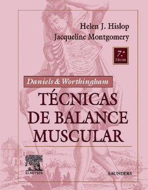 DANIELS & WORTHINGAM : TECNICAS DE BALANCE MUSCULAR 7ª ED.