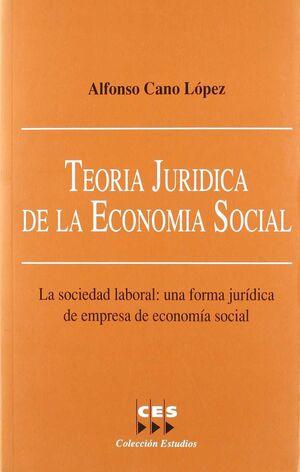 TEORÍA JURÍDICA DE LA ECONOMÍA SOCIAL: LA SOCIEDAD LABORAL : UNA FORMA JURÍDICA DE EMPRESA DE ECONOM