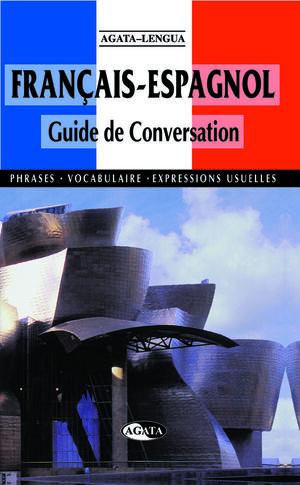FRANÇAIS-ESPAGNOL GUIDE DE CONVERSATION
