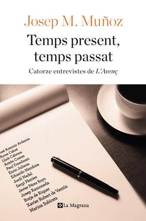 TEMPS PRESENT, TEMPS PASSAT