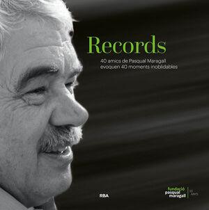 RECORDS. 40 AMICS DE PASQUAL MARAGALL EVOQUEN 40 MOMENTS INOBLIDABLES