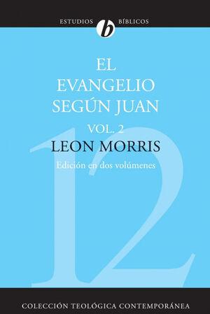 EL EVANGELIO SEGUN JUAN, VOLUMEN SEGUNDO = THE GOSPEL ACCORDING TO JOHN, VOLUME