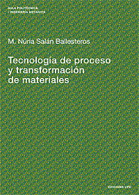TECNOLOGÍA DE PROCESO Y TRANSFORMACIÓN DE MATERIALES