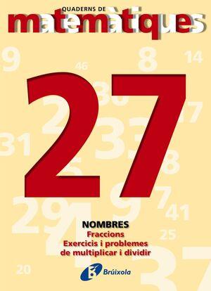 27 FRACCIONS. EXERCICIS I PROBLEMES DE MULTIPLICAR I DIVIDIR