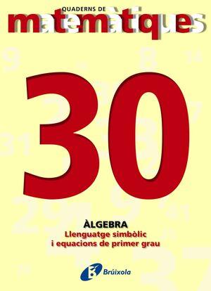 30 LLENGUATGE SIMBÒLIC I EQUACIONS DE PRIMER GRAU