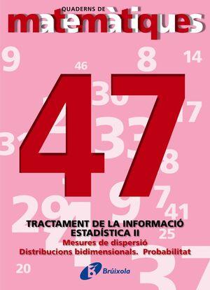 47 ESTADÍSTICA II. MESURES DE DISPERSIÓ