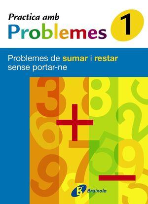 1 PRACTICA AMB PROBLEMES DE SUMAR I RESTAR SENSE PORTAR-NE