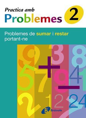 2 PRACTICA AMB PROBLEMES DE SUMAR I RESTAR PORTANT-NE