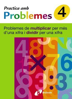 4 PRACTICA PROBLEMES MULTIPLICAR MÉS 1 XIFRA Y DIVIDIR 1 XIFRA