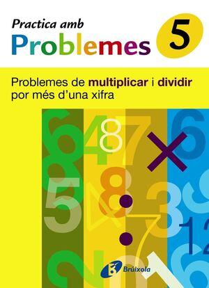 5 PRACTICA PROBLEMES DE MULTIPLICAR I DIVIDIR PER MÉS 1 XIFRA