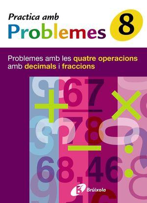 8 PRACTICA PROBLEMES LES 4 OPERACIONS AMB DECIMALS I FRACCIONS