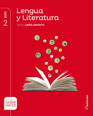 LENGUA Y LITERATURA SERIE LIBRO ABIERTO 2 ESO SABER HACER