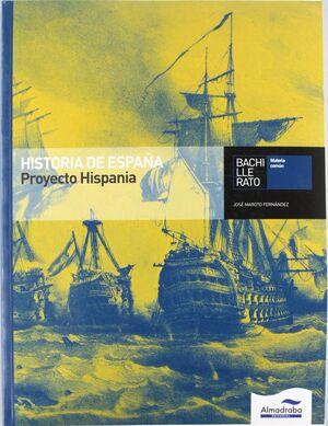 HISTORIA DE ESPAÑA. PROYECTO HISPANIA. BACHILLERATO