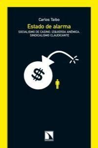 ESTADO DE ALARMA 'SOCIALISMO DE CASINO, IZQUIERDA ANÉMICA, SINDICALISMO CLAUDICANTE'