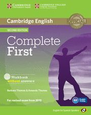 COMPLETE FIRST FOR SPANISH SPEAKERS WORKBOOK WITHOUT ANSWERS WITH AUDIO CD 2ND E