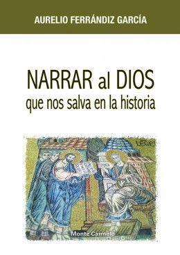 NARRAR AL DIOS QUE NOS SALVA EN LA HISTORIA