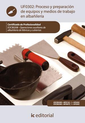 PROCESO Y PREPARACIÓN DE EQUIPOS Y MEDIOS EN TRABAJOS DE ALBAÑILERÍA. EOCB0208 -