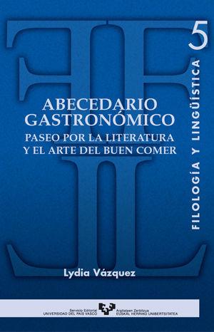 ABECEDARIO GASTRONÓMICO. PASEO POR LA LITERATURA Y EL ARTE DEL BUEN COMER