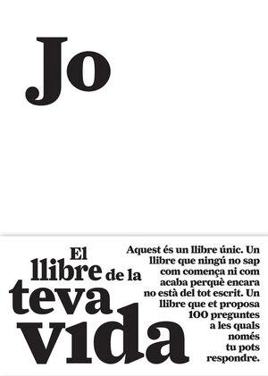 JO. EL LLIBRE DE LA TEVA VIDA