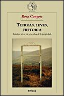 TIERRAS, LEYES, HISTORIA: ESTUDIOS SOBRE LA GRAN OBRA DE LA PROPIEDAD