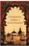 CRISTIANOS, JUDÍOS Y MUSULMANES