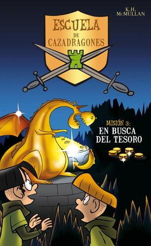 EN BUSCA DEL TESORO (ESCUELA DE CAZADRAGONES 3)