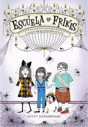 Y LLEGÓ HICKLEBEE-RIYATULLE (ESCUELA DE FRIKIS 2)