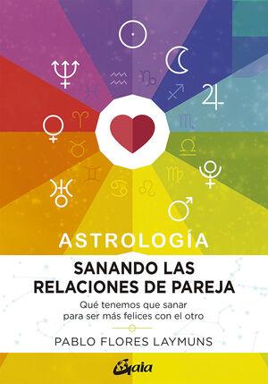 SANANDO LAS RELACIONES DE PAREJA. ASTROLOGÍA