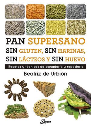 PAN SUPERSANO SIN GLUTEN, SIN HARINAS, SIN LÁCTEOS Y SIN HUEVO (E-BOOK)